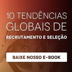 """Banner do ebook """"10 tendências globais de recrutamento e seleção"""", com um botão escrito """"baixe nosso e-book"""""""
