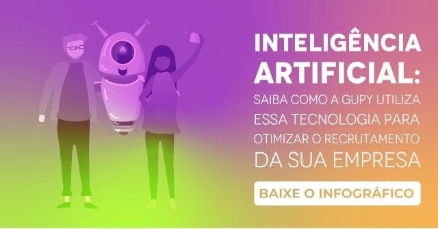 """Banner do infográfico """"Inteligência Artificial: saiba como a Gupy utiliza essa tecnologia para otimizar o recrutamento da sua empresa"""", com um botão escrito """"baixe o infográfico"""""""