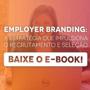 """Banner do ebook """"Employer Branding: a estratégia que impulsiona o recrutamento e seleção"""", com um botão escrito """"baixe o e-book"""""""