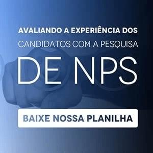 """Banner da planilha """"Avaliando a experiência dos candidatos com a pesquisa de NPS"""", com um botão escrito """"baixe nossa planilha"""""""