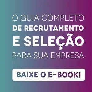 """Banner do ebook """"O guia completo de recrutamento e seleção para sua empresa"""", com um botão escrito """"baixe nosso e-book"""""""