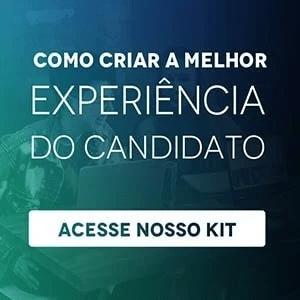 Como criar a melhor experiência do candidato