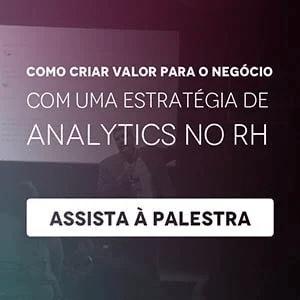 """Banner da planilha """"Como criar valor para o negócio com uma estratégia de Analytics no RH"""", com um botão escrito """"assista à palestra"""""""