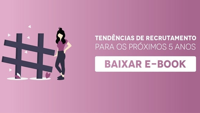 """Banner do ebook gratuito """"Tendências de recrutamento para os próximos 5 anos"""", com um botão escrito """"baixar e-book"""""""