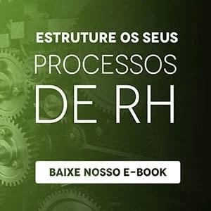 """Banner do ebook """"Estruture os seus processos de RH"""", com um botão escrito """"baixe nosso e-book"""""""