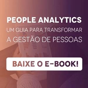 """Banner do ebook """"People Analytics: um guia para transformar a gestão de pessoas"""", com um botão escrito """"baixe o e-book"""""""