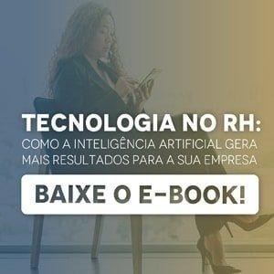"""Banner do ebook """"Tecnologia no RH: como a inteligência artificial gera mais resultados para a sua empresa"""", com um botão escrito """"baixe o e-book"""""""