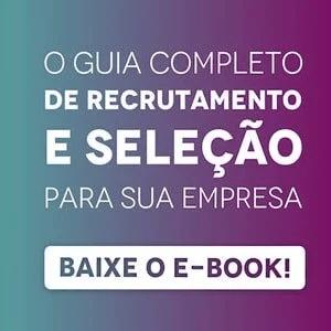 """Banner do ebook """"O guia completo de recrutamento e seleção para sua empresa"""", com um botão escrito """"baixe o e-book"""""""