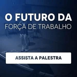 """Banner da palestra """"O futuro da força de trabalho"""", com um botão escrito """"assista à palestra"""""""