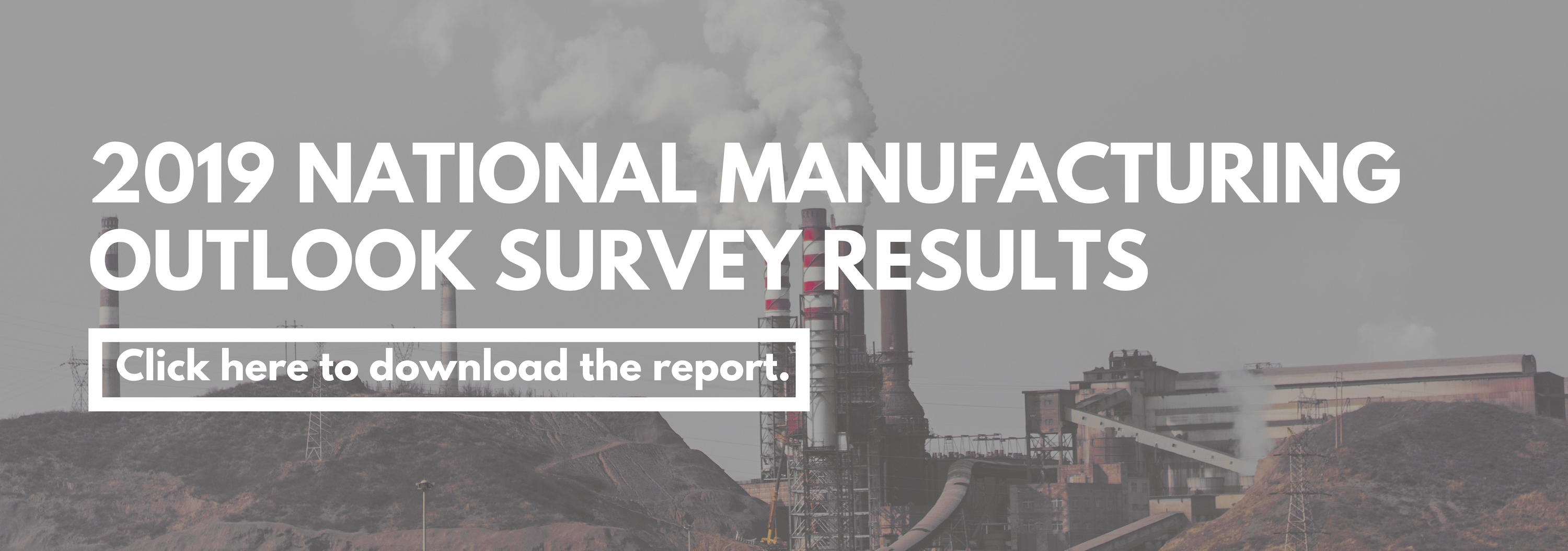 2019 NATIONAL MANUFACTURING OUTLOOK SURVEY RESULTS