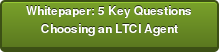 Whitepaper: 5 Key Questions Choosing an LTCI Agent
