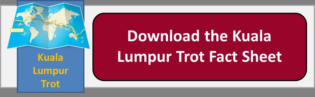 Download the Kuala Lumpur Trot Fact Sheet