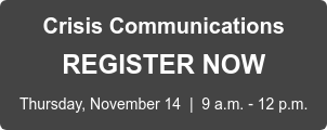 Crisis Communications REGISTER NOW Thursday, November 14  |  9 a.m. - 12 p.m.