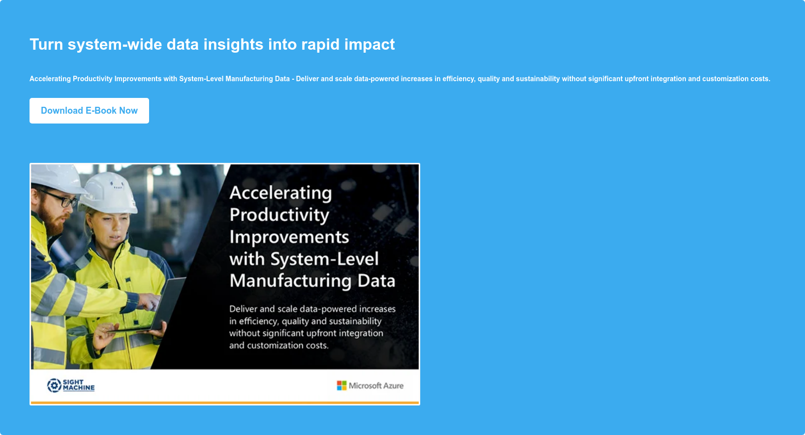 Turn system-wide data insights into rapid impact   Accelerating Productivity  Improvements with System-Level Manufacturing Data Download E-Book Now