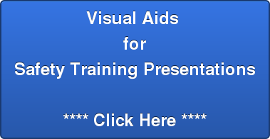 Visual Aids  for Safety Training Presentations  **** Click Here ****