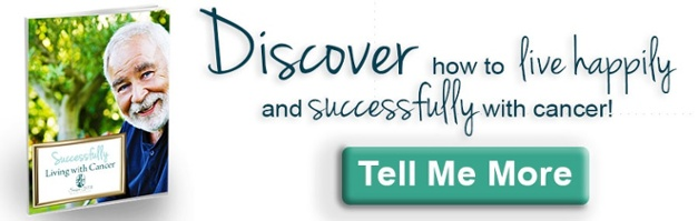 Discover how to live happily and successfully with cancer!