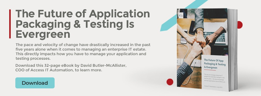 Download Now: The Future Of App Packaging & Testing Is Evergreen