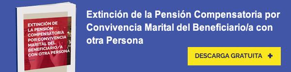 Extinción de la Pensión Compensatoria por Convivencia Marital