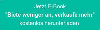 """Jetzt E-Book  """"Biete weniger an, verkaufe mehr"""" kostenlos herunterladen"""