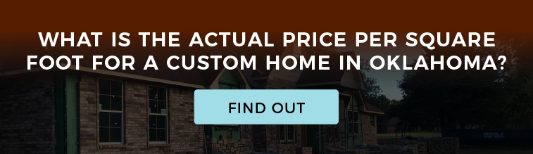 What Is the Actual Price Per Square Foot for a Custom Home in Oklahoma?