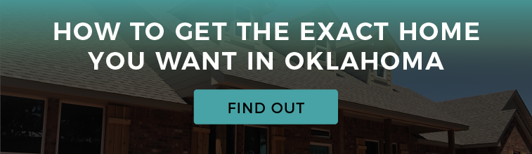 How To Get the Exact Home You Want In Oklahoma