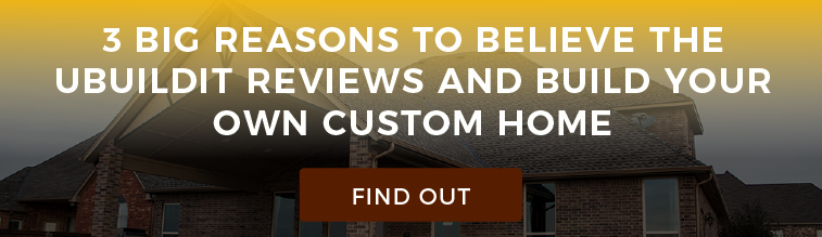 3 Big Reasons to Believe the UBuildIt Reviews and Build Your Own Custom Home