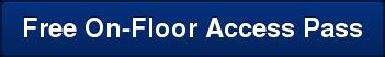 Free On-Floor Access Pass