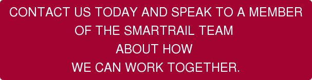 CONTACT US TODAY AND SPEAK TO A MEMBER  OF THE SMARTRAIL TEAM  ABOUT HOW  WE CAN WORK TOGETHER.