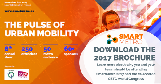 Learn more about why you and your team should be attending SmartMetro 2017 and the co-located CBTC World Congress – download the brochure here!