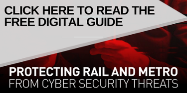 Click here to read the digital guide - Protecting Rail and Metro From Cyber Security Threats