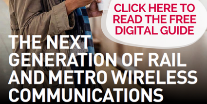 Click here to get your free copy of the next generation of rail and metro wireless communications digital guide