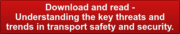 Download and read - Understanding the key threats and trends in transport  safety and security.