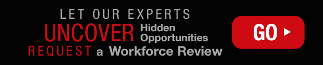 Let our experts uncover hidden opportunities. Request a workforce review.
