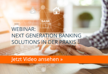 Webinar: Next Generation Banking Solutions in der Praxis