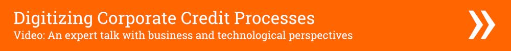 Digitizing Corporate Credit Processes: Expert Talk