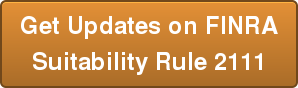 Get Updates on FINRA Suitability Rule 2111