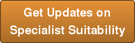 Get Updates on Specialist Suitability