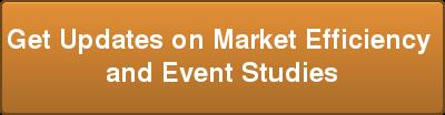 Get Updates on Market Efficiency  and Event Studies