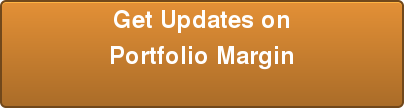 Get Updates on Portfolio Margin