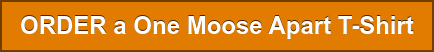 ORDER a One Moose Apart T-Shirt