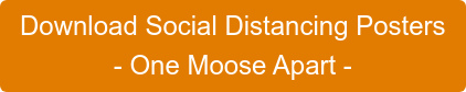 Download Social Distancing Posters - One Moose Apart -