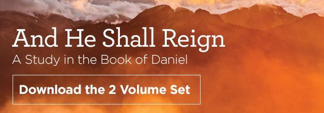 Download the Audio Series on Daniel: And He Shall Reign