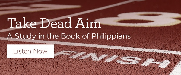 Take Dead Aim - A Study in the Book of Philippians