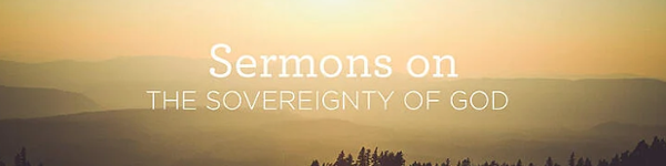 Sermons on the Sovereignty of God