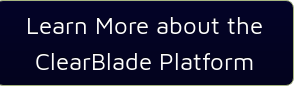 Learn More about the ClearBlade Platform