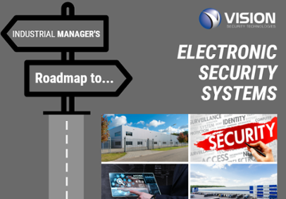 DOWNLOAD A FREE INFOGRAPHIC The Industrial Manager's Roadmap to Electronic Security Systems