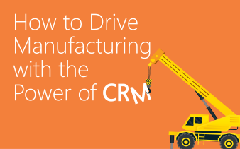 How to Drive Manufacturing with the Power of CRM eBook