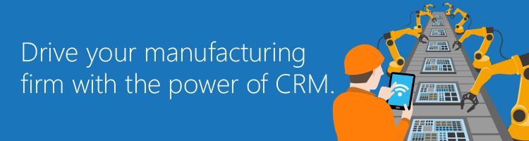 Drive your manufacturing firm with the power of CRM.