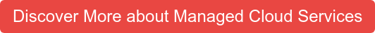 Discover More about Managed Cloud Services