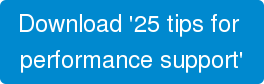 download our 25 tips for performance support including artificial intelligence